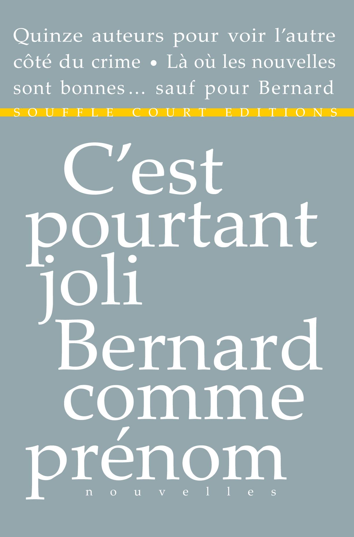 C'est pourtant joli Bernard comme prénom